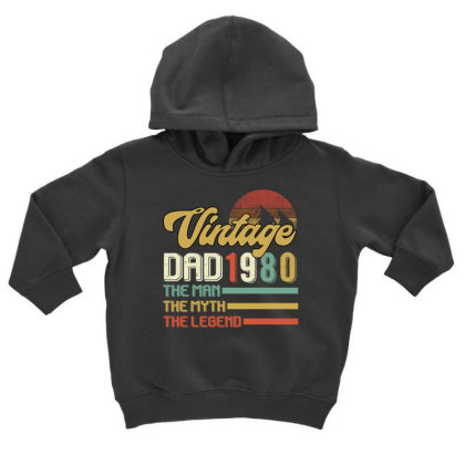 Vintage Dad 1980 The Man The Myth The Legend Toddler Hoodie Designed By Badaudesign
