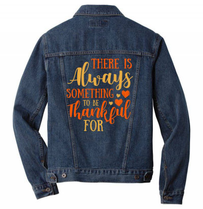 There Is Always Something To Be Thankful For T Shirt Men Denim Jacket Designed By Gnuh79