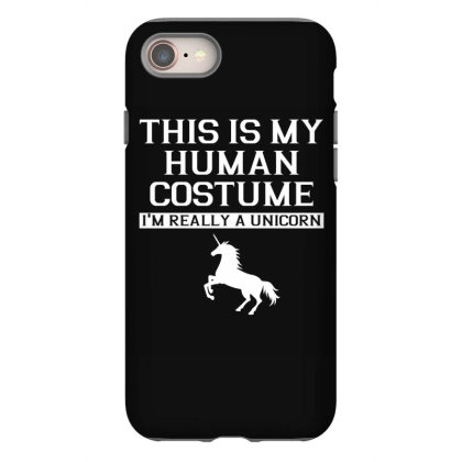 This Is My Human Costume Im Really A Unicorn Shirt Iphone 8 Case Designed By Gnuh79