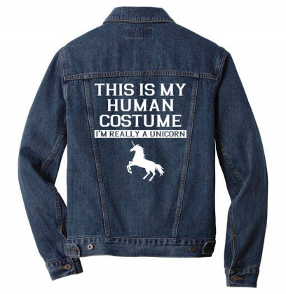 This Is My Human Costume Im Really A Unicorn Shirt Men Denim Jacket Designed By Gnuh79