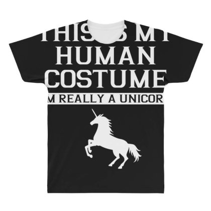 This Is My Human Costume Im Really A Unicorn Shirt All Over Men's T-shirt Designed By Gnuh79