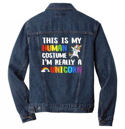 This Is My Human Costume Im Really A Unicorn Tshirt Men Denim Jacket Designed By Gnuh79