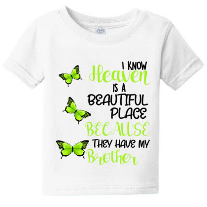 I Know Heaven Is A Beautiful Place Because They Have My Brother Baby Tee Designed By Bettercallsaul