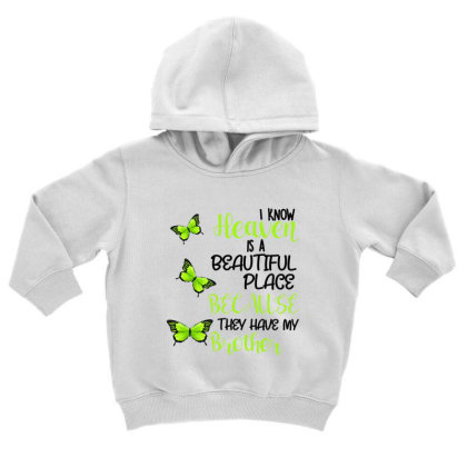 I Know Heaven Is A Beautiful Place Because They Have My Brother Toddler Hoodie Designed By Bettercallsaul