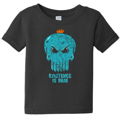 Existence Is Pain Baby Tee Designed By Kakashop