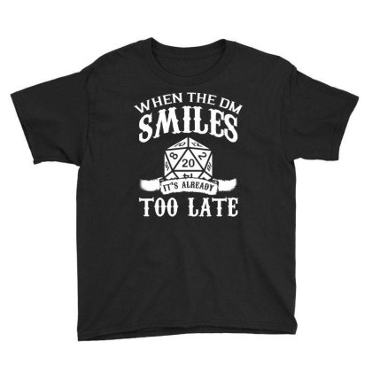 When The Dm Smiles Its Already Too Late T Shirt Youth Tee Designed By Gnuh79
