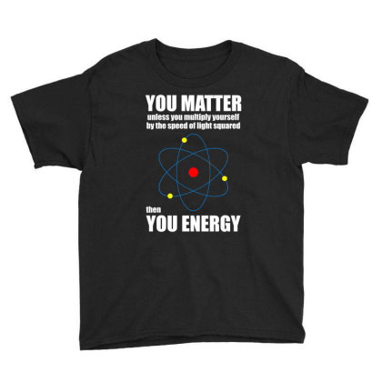 You Matter The You Enegy T Shirt Youth Tee Designed By Gnuh79