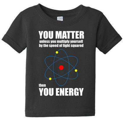You Matter The You Enegy T Shirt Baby Tee Designed By Gnuh79