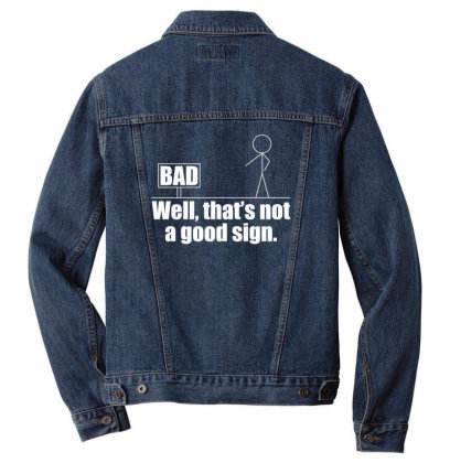 Well Thats Not A Good Sign T Shirt Men Denim Jacket Designed By Gnuh79