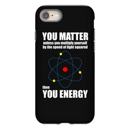 You Matter The You Enegy T Shirt Iphone 8 Case Designed By Gnuh79