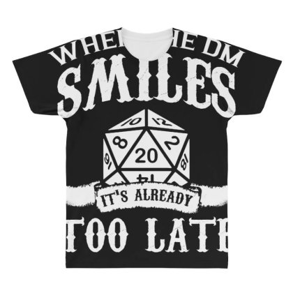 When The Dm Smiles Its Already Too Late T Shirt All Over Men's T-shirt Designed By Gnuh79