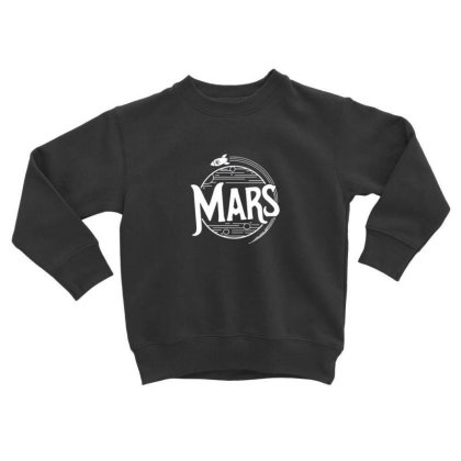 Mars Toddler Sweatshirt Designed By Disgus_thing
