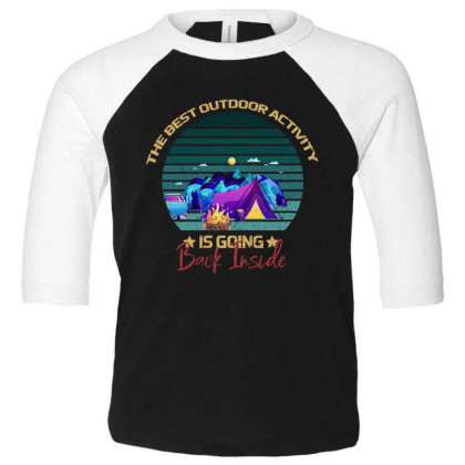 Camping The Best Outdoor Activity Is Going Back Inside Toddler 3/4 Sleeve Tee Designed By Bettercallsaul
