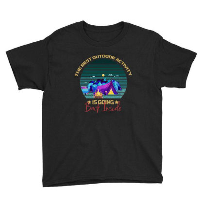 Camping The Best Outdoor Activity Is Going Back Inside Youth Tee Designed By Bettercallsaul