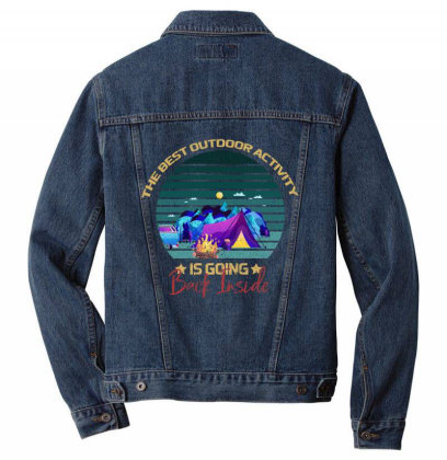 Camping The Best Outdoor Activity Is Going Back Inside Men Denim Jacket Designed By Bettercallsaul