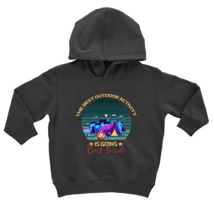 Camping The Best Outdoor Activity Is Going Back Inside Toddler Hoodie Designed By Bettercallsaul