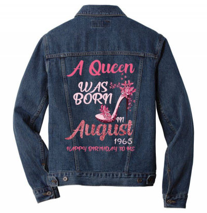 A Queen Was Born In August 1965 Happy Birthday To Me 55 Years Old Men Denim Jacket Designed By Bettercallsaul