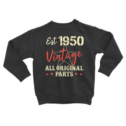 Est.1950 Vintage All Original Parts Toddler Sweatshirt Designed By Badaudesign