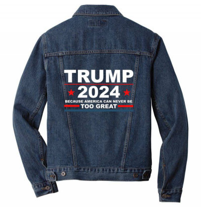 Trump 2024 Because America Can Never Be Too Great Men Denim Jacket Designed By Kakashop
