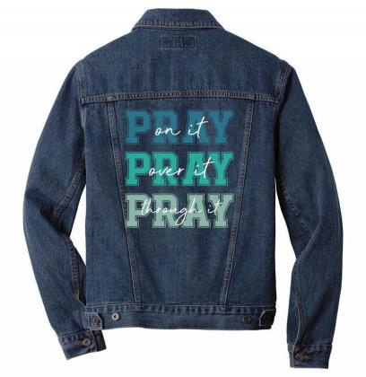 Pray On It Over It Through It Men Denim Jacket Designed By Sengul