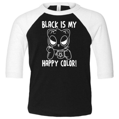 Black Is My Happy Color Toddler 3/4 Sleeve Tee Designed By Kakashop