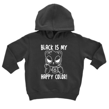 Black Is My Happy Color Toddler Hoodie Designed By Kakashop