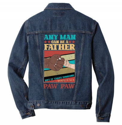 Any Man Can Be A Father But It Take Someone Special To Be A Pawpaw Men Denim Jacket Designed By Bettercallsaul