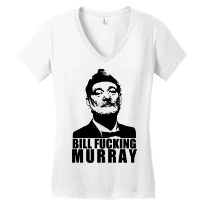 Bill Fucking Murray Women's V-neck T-shirt Designed By Enjang