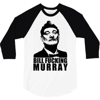 Bill Fucking Murray 3/4 Sleeve Shirt Designed By Enjang