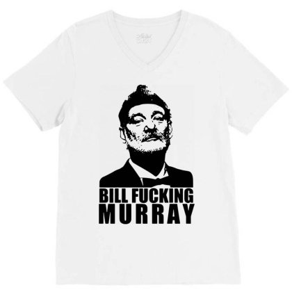 Bill Fucking Murray V-neck Tee Designed By Enjang