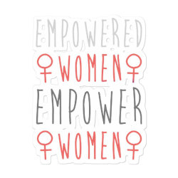 Empowered Women Empower Women Sticker Designed By Balqis Tees