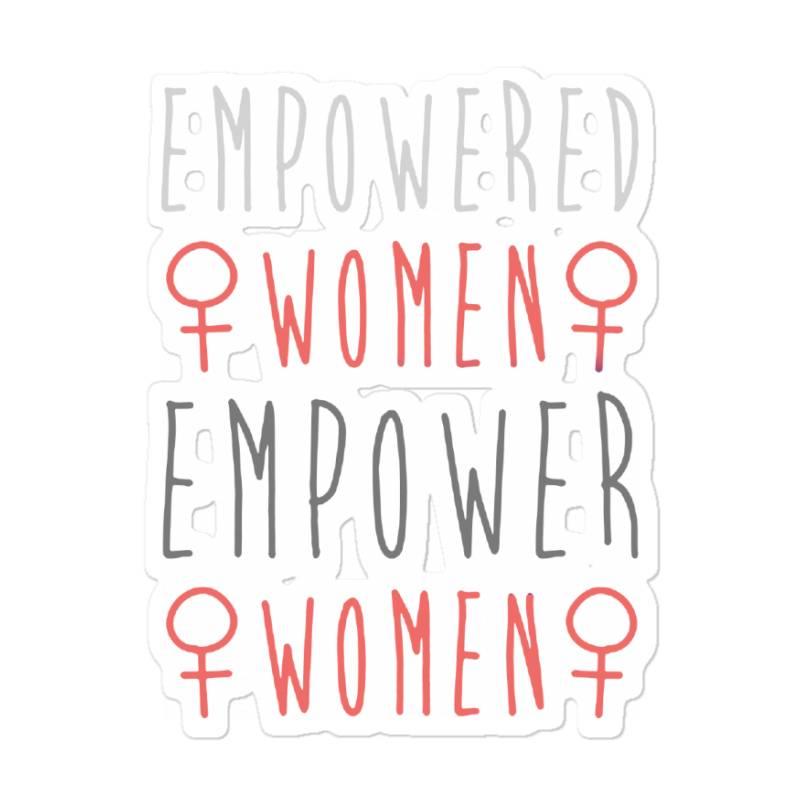 Empowered Women Empower Women Sticker | Artistshot