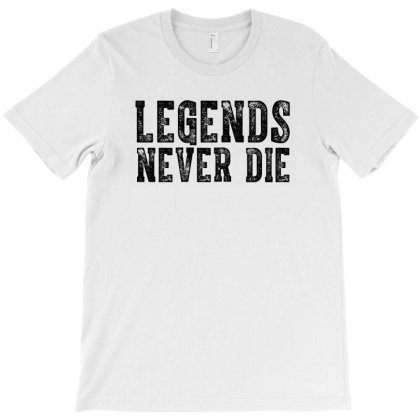 Legends Never Die T-shirt Designed By Meza Design