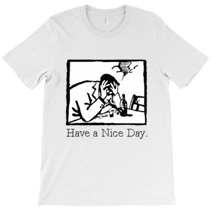 Have A Nice Day Graphic T-shirt Designed By Cuser3949