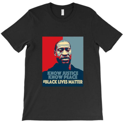 Know Justice Know Peace George Floyd T-shirt Designed By Cuser3949