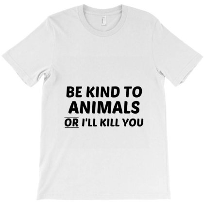 Be Kind To Animals T-shirt Designed By Perfect Designers