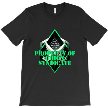 Property Of The Orion Syndicate T-shirt Designed By Cuser3980