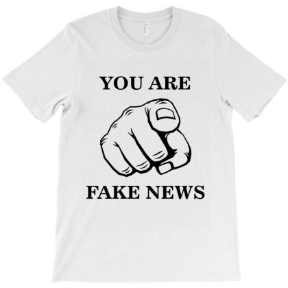 You Are Fake News T-shirt Designed By Amber Petty