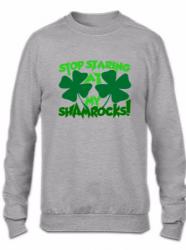 stop staring at my shamrocks Crewneck Sweatshirt | Artistshot