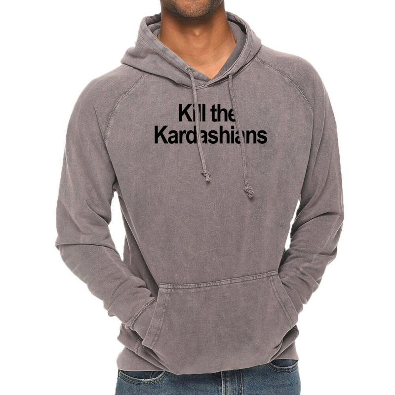 Kill The Kardashians Vintage Hoodie | Artistshot
