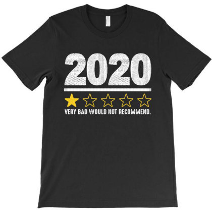 Very Bad Would Not Recommend 2020 T-shirt Designed By Faical