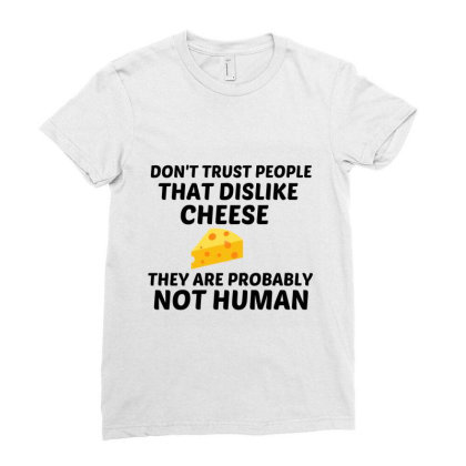 Cheese Dislike Not Human Ladies Fitted T-shirt Designed By Perfect Designers