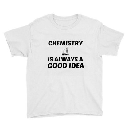Chemistry Is Always A Good Idea Youth Tee Designed By Perfect Designers