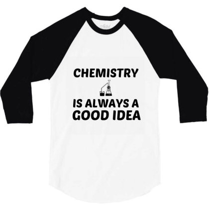 Chemistry Is Always A Good Idea 3/4 Sleeve Shirt Designed By Perfect Designers