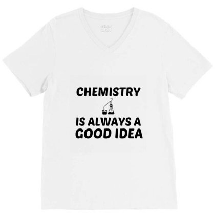 Chemistry Is Always A Good Idea V-neck Tee Designed By Perfect Designers