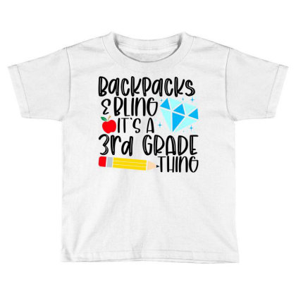 Backpacks & Bling It's A 3rd Grade Thing Toddler T-shirt Designed By Purpleblobart