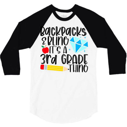 Backpacks & Bling It's A 3rd Grade Thing 3/4 Sleeve Shirt Designed By Purpleblobart