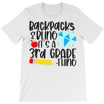 Backpacks & Bling It's A 3rd Grade Thing T-shirt Designed By Purpleblobart