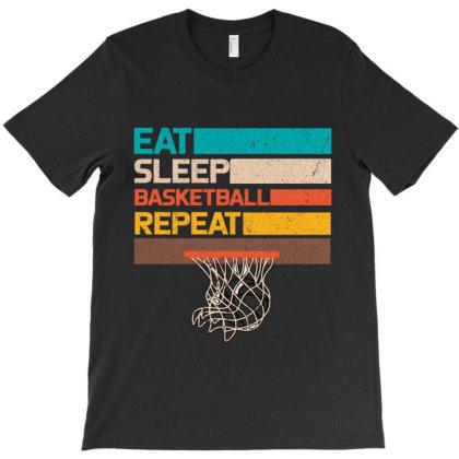 Eat Sleep Basketball Repeat T-shirt Designed By Bettercallsaul