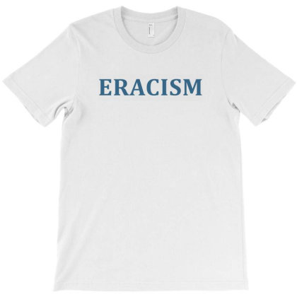 Eracism T-shirt Designed By Noir Est Conception